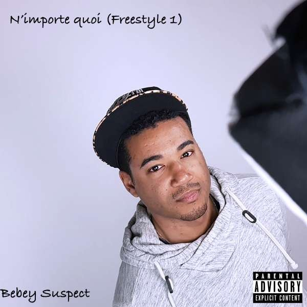 Bebey Suspect - N'importe Quoi ( Freestyle 1)
